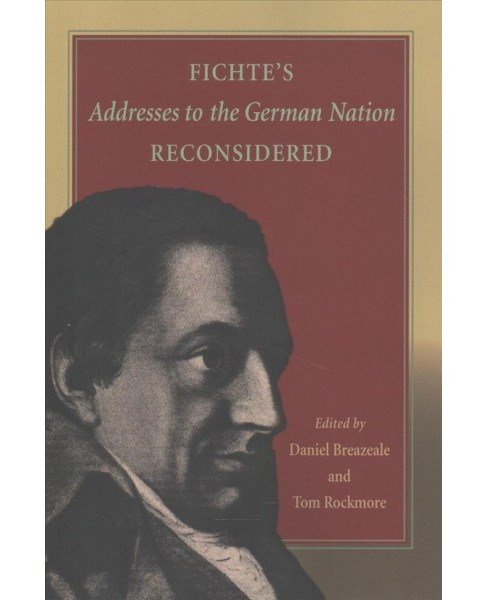 Fichte's Addresses to the German Nation Reconsidered (Reprint) (Paperback) - image 1 of 1