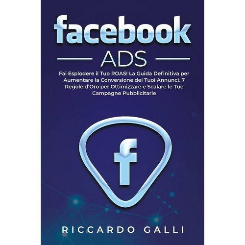 Facebook ADS - by Riccardo Galli (Paperback)