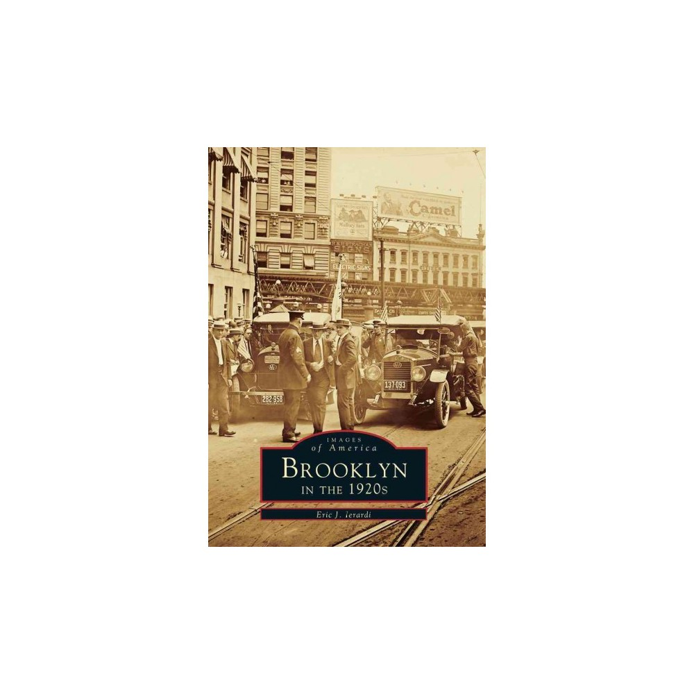 Brooklyn In The 1920 39 S By Eric J Ierardi Paperback