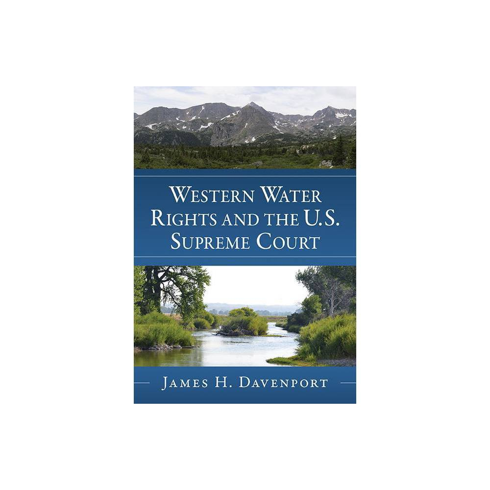 Western Water Rights And The U S Supreme Court By James H Davenport Paperback