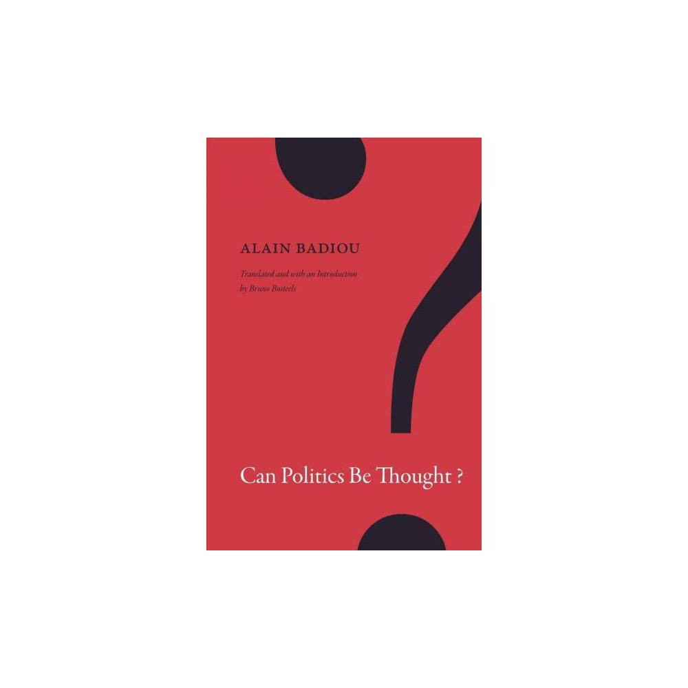Can Politics Be Thought? - (John Hope Franklin Center Book) by Alain Badiou (Hardcover)