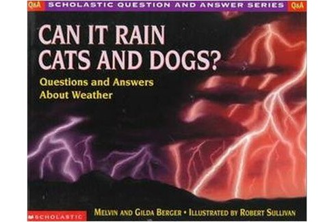 Can It Rain Cats and Dogs? : Questions and Answers About Weather : Questions and Answers About Weather - image 1 of 1