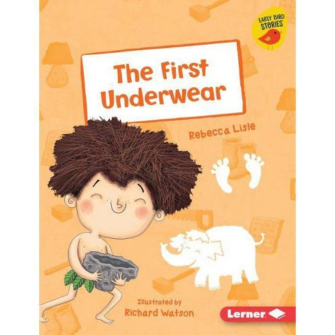 The First Underwear - (Early Bird Readers -- Purple (Early Bird Stories (Tm))) by  Rebecca Lisle - image 1 of 1