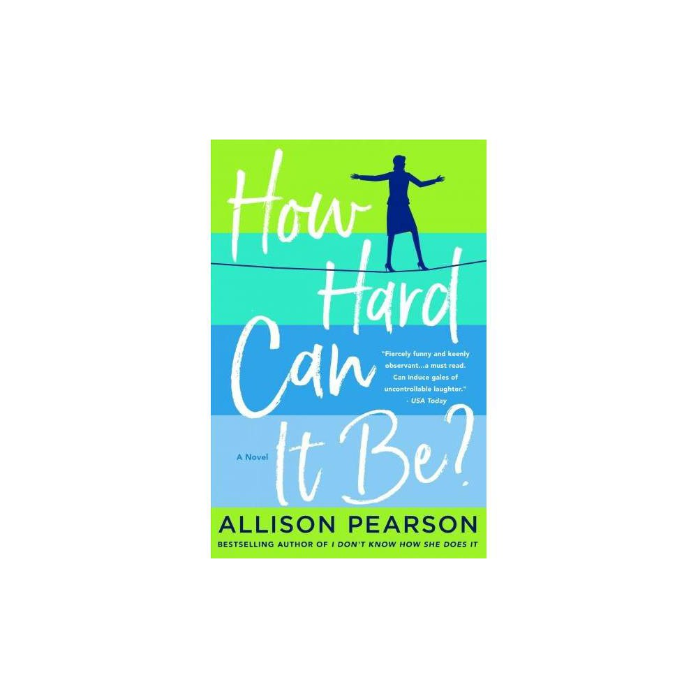 How Hard Can It Be? - Reprint by Allison Pearson (Paperback)