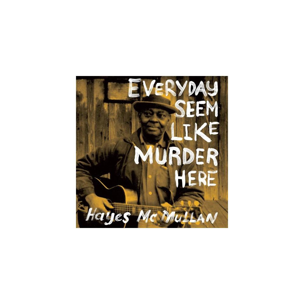 Hayes Mcmullan - Everyday Seem Like Murder Here (CD)
