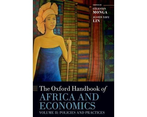 Oxford Handbook of Africa and Economics : Policies and Practices -   Book 2 Reprint (Paperback) - image 1 of 1