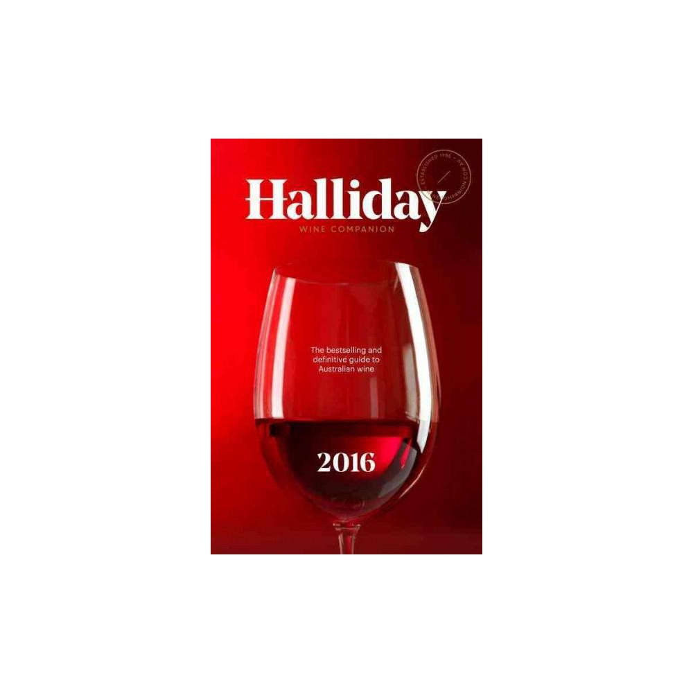 Halliday Wine Companion 2016 : The Bestselling and Definitive Guide to Australian Wine (Paperback)