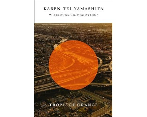 Tropic of Orange -  by Karen Tei Yamashita (Paperback) - image 1 of 1