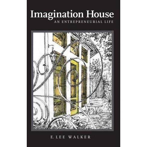 Imagination House - by  E Lee Walker (Paperback) - image 1 of 1