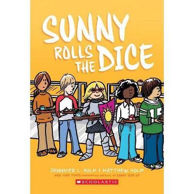 Sunny Rolls the Dice - by  Jennifer L Holm (Paperback)
