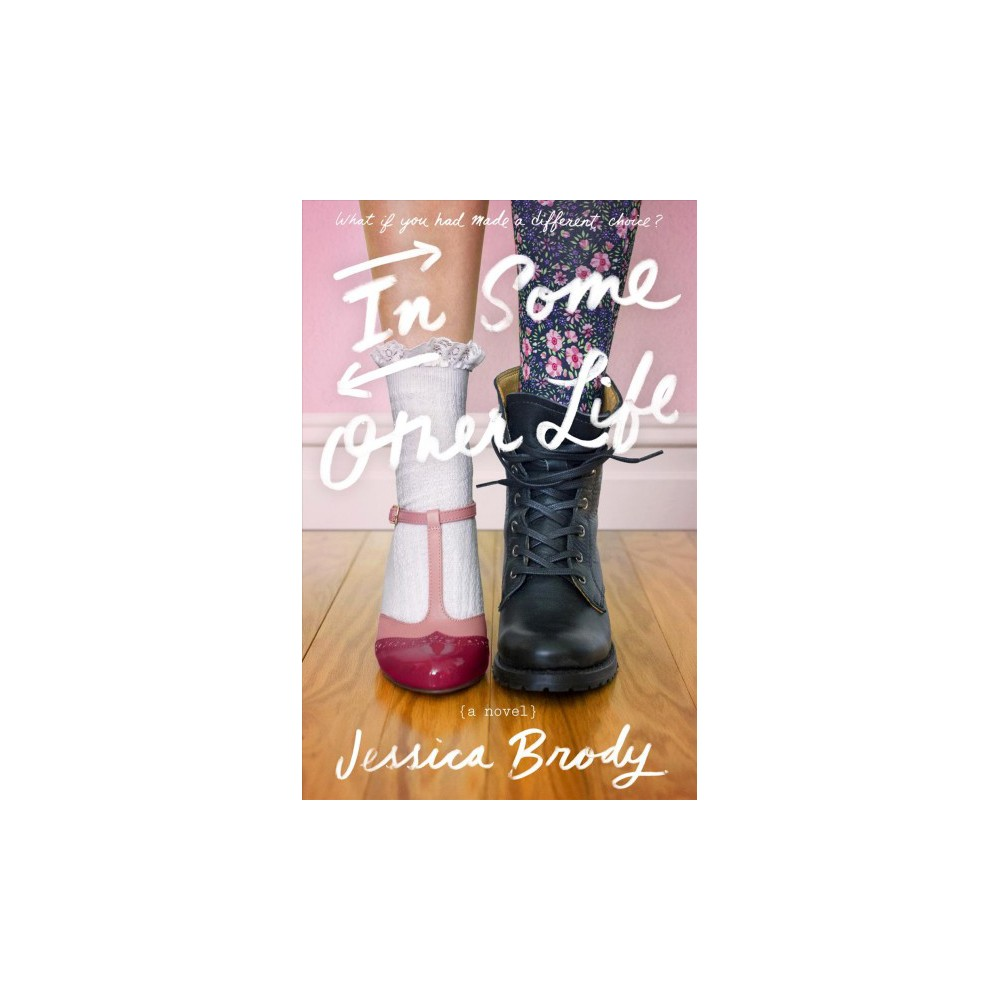 In Some Other Life - Reprint by Jessica Brody (Paperback)