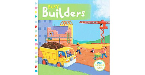 Busy Builders (Board) by Sterling Children'S Books - image 1 of 1