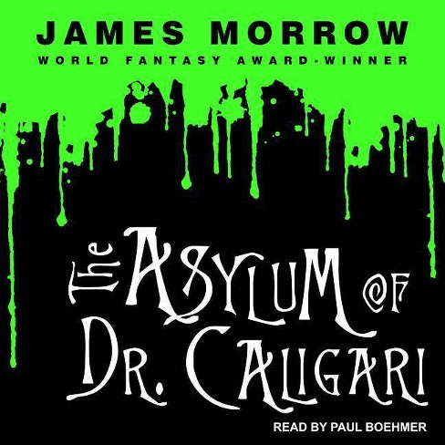 The Asylum of Dr. Caligari - by  James Morrow (AudioCD) - image 1 of 1