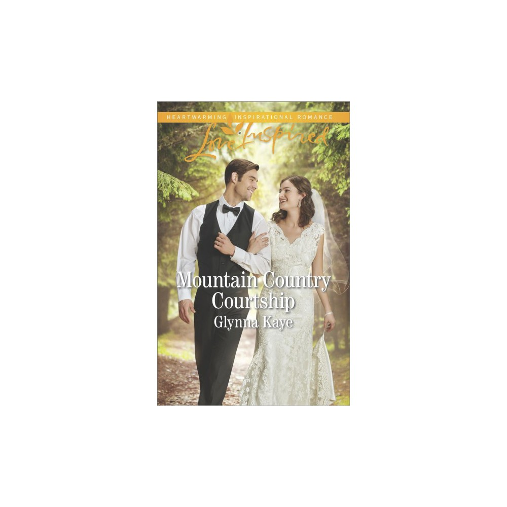 Mountain Country Courtship - (Love Inspired) by Glynna Kaye (Paperback)