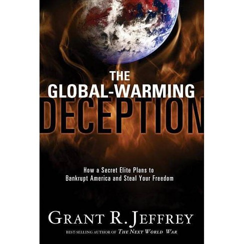 The Global-Warming Deception - by  Grant R Jeffrey (Paperback) - image 1 of 1