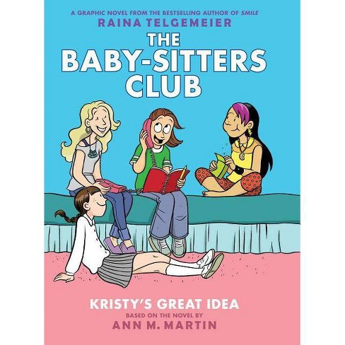 Kristy's Great Idea (the Baby-Sitters Club Graphic Novel #1): A Graphix Book, Volume 1 - by  Ann M Martin (Hardcover) - image 1 of 1