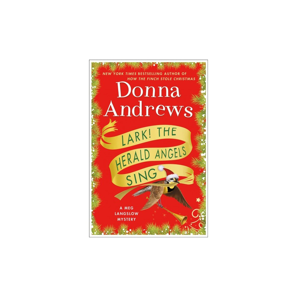 Lark! The Herald Angels Sing - (Meg Langslow Mysteries) by Donna Andrews (Hardcover)