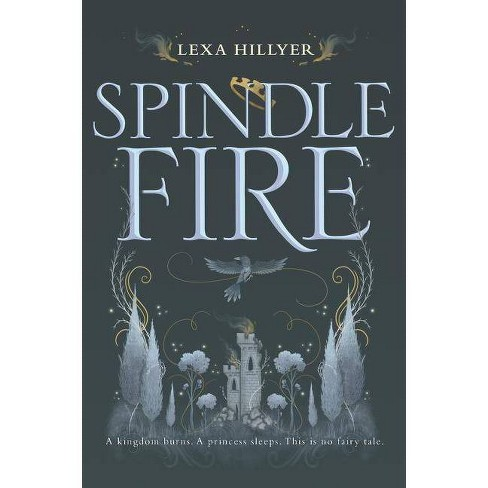 Spindle Fire - by  Lexa Hillyer (Paperback) - image 1 of 1