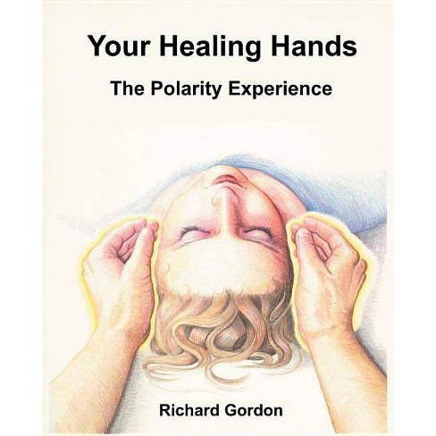 Your Healing Hands - by  Richard Gordon (Paperback) - image 1 of 1