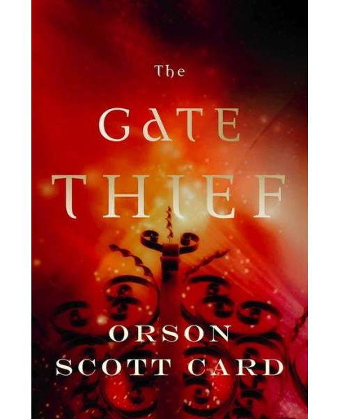 Gate Thief (Hardcover) (Orson Scott Card) - image 1 of 1