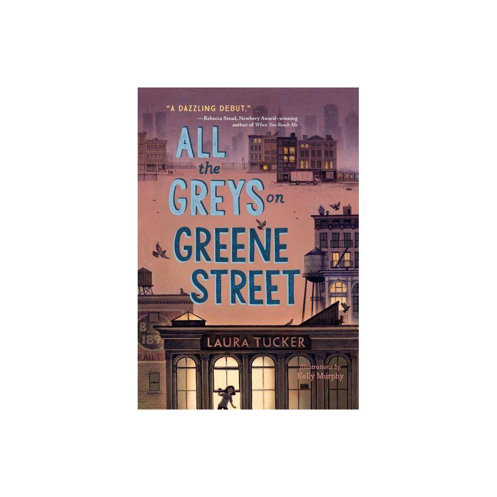 All The Greys On Greene Street By Laura Tucker Hardcover