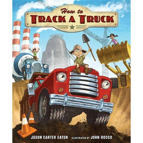 How to Track a Truck - by  Jason Carter Eaton (Hardcover) - image 1 of 1