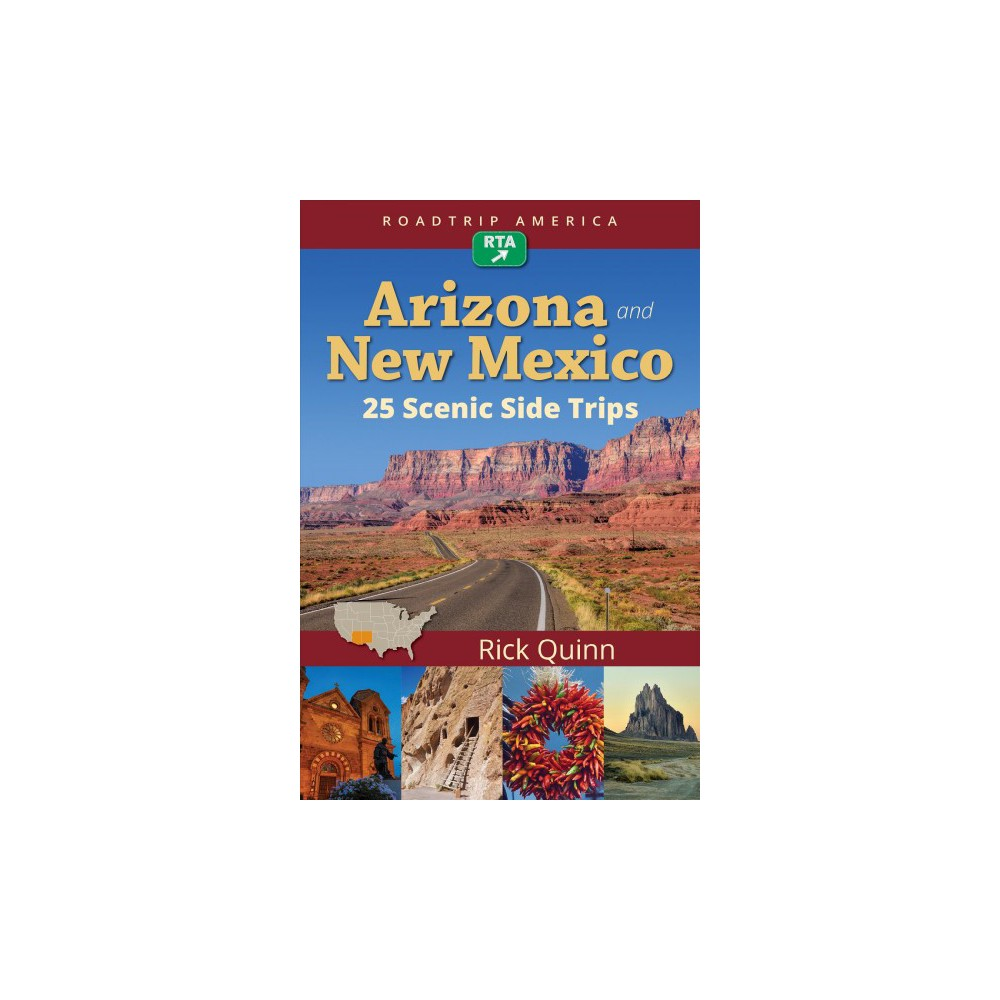 Roadtrip America Arizona and New Mexico : 25 Scenic Side Trips - by Rick Quinn (Paperback)