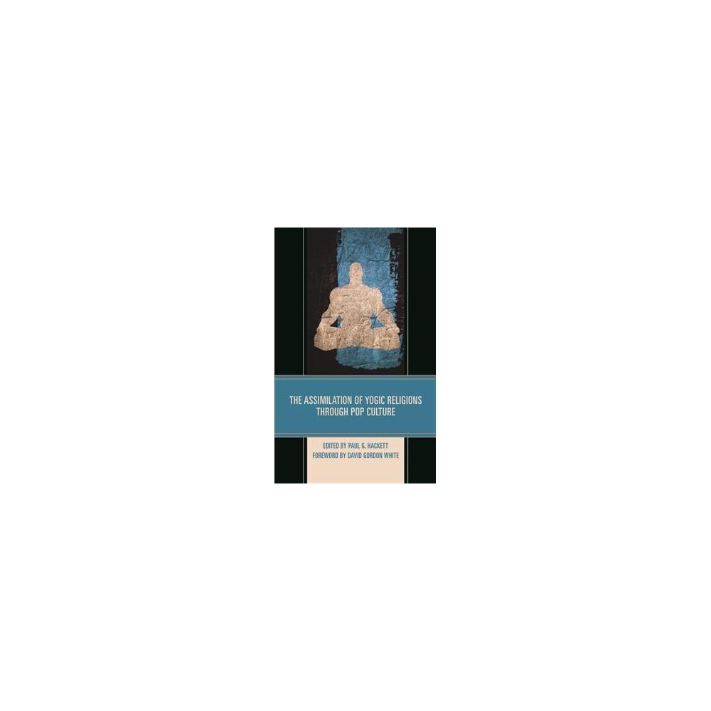 Assimilation of Yogic Religions Through Pop Culture - (Hardcover)