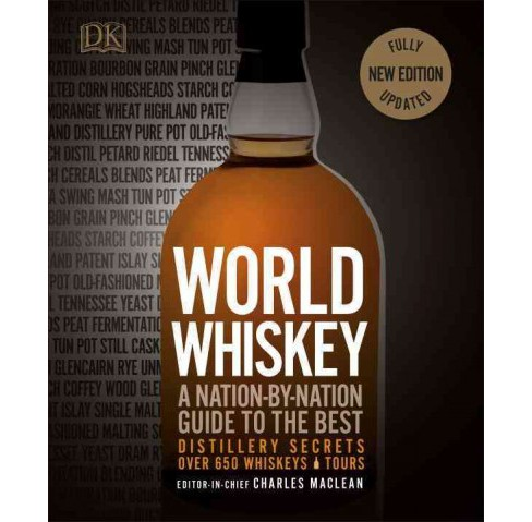 World Whiskey (Hardcover) (Dave Broom & Tom Bruce-gardyne & Ian Buxton & Charles MacLean & Peter - image 1 of 1