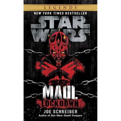 Lockdown: Star Wars Legends (Maul) - (Star Wars - Legends) by  Joe Schreiber (Paperback)