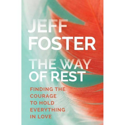 The Way of Rest - by  Jeff Foster (Paperback) - image 1 of 1