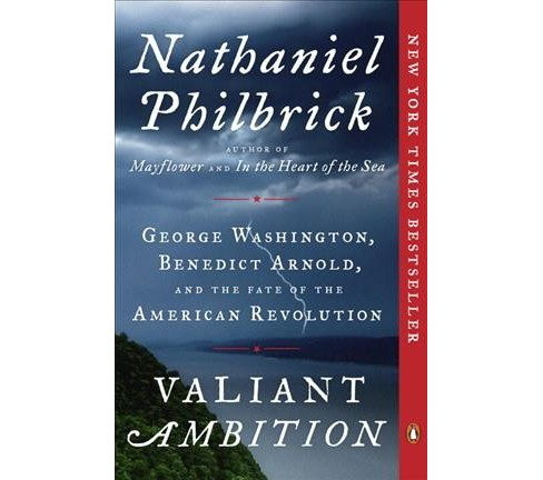 Valiant Ambition : George Washington, Benedict Arnold, and the Fate of the American Revolution - image 1 of 1