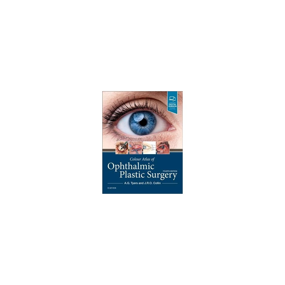 Colour Atlas of Ophthalmic Plastic Surgery - by A. G. Tyers & J. R. O. Collin (Hardcover)