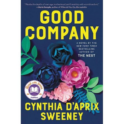Good Company - by Cynthia D'Aprix Sweeney (Hardcover)