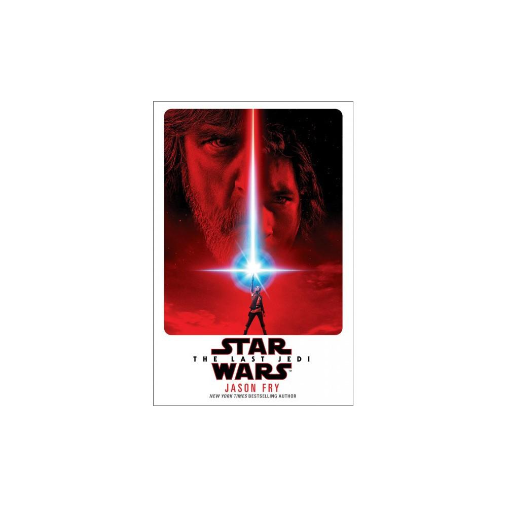 Last Jedi - (Star Wars) by Jason Fry (Hardcover)