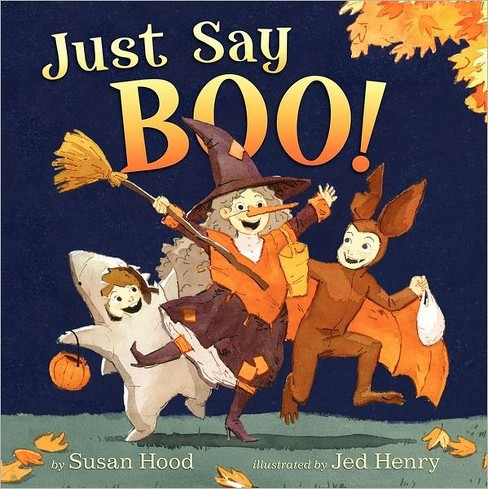 Just Say Boo! (Hardcover) (Susan Hood) - image 1 of 1