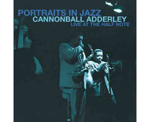 Cannonball Adderley - Portraits In Jazz:Live At The Half No (CD) - image 1 of 1