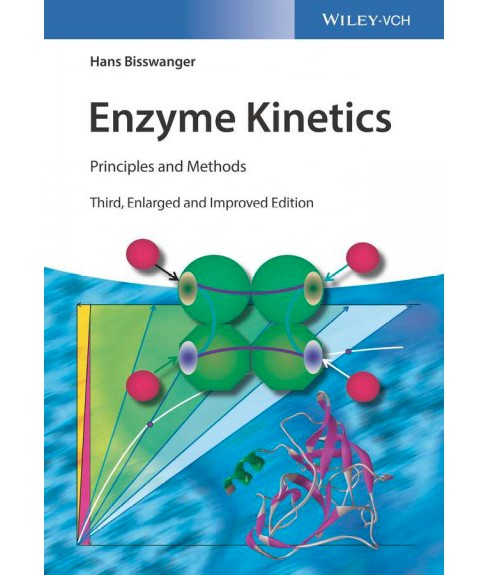 Enzyme Kinetics : Principles and Methods (Hardcover) (Hans Bisswanger) - image 1 of 1