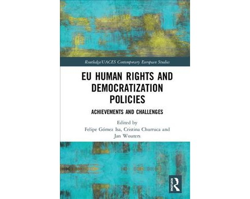 EU Human Rights and Democratization Policies : Achievements and Challenges -  (Hardcover) - image 1 of 1