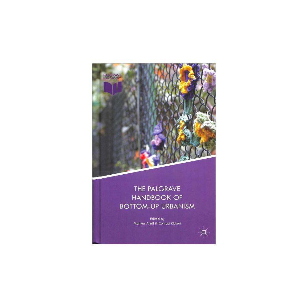 Palgrave Handbook of Bottom-up Urbanism - (Hardcover)