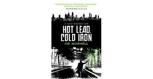 Hot Lead, Cold Iron (Paperback) (Ari Marmell) - image 1 of 1