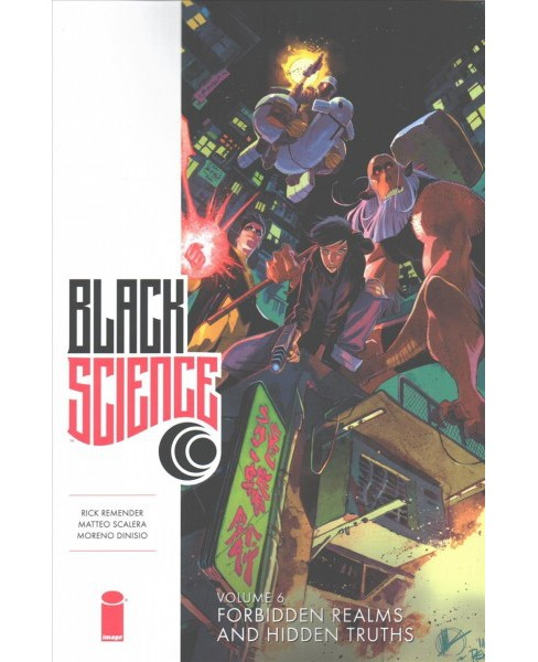 Black Science 6 : Forbidden Realms and Hidden Truths (Paperback) (Rick Remender) - image 1 of 1