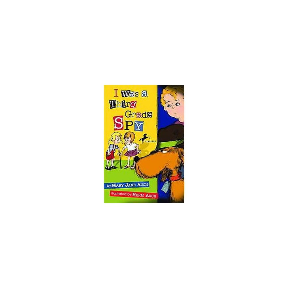 I Was a Third Grade Spy (Reissue) (Paperback) (Mary Jane Auch)