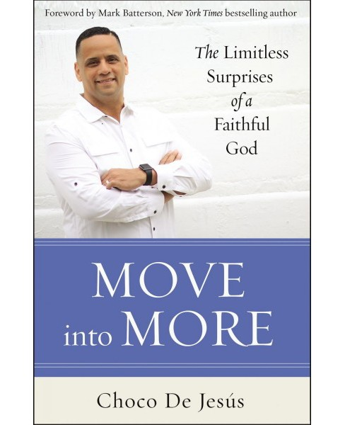 Move into More : The Limitless Surprises of a Faithful God -  by Choco De Jesu00fas (Paperback) - image 1 of 1