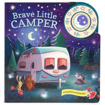 Brave Little Camper - (Interactive Children's 1-Button Early Bird Sound Books) by  Carmen Crowe (Board Book)
