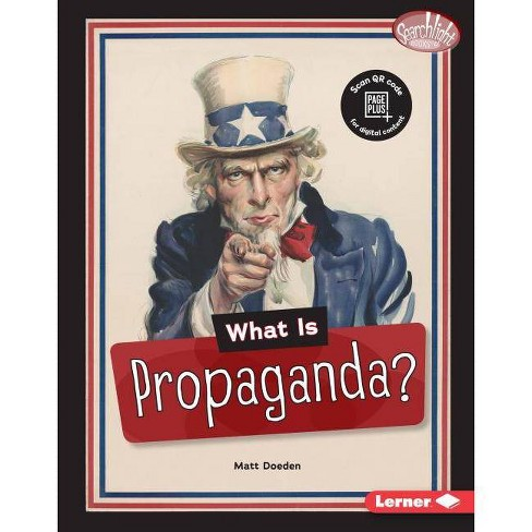 What Is Propaganda? - (Searchlight Books (Tm) -- Fake News) by  Matt Doeden (Hardcover) - image 1 of 1