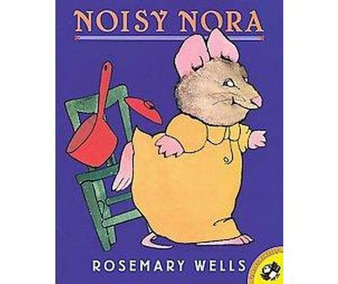 Noisy Nora (Reissue) (Paperback) (Rosemary Wells) - image 1 of 1