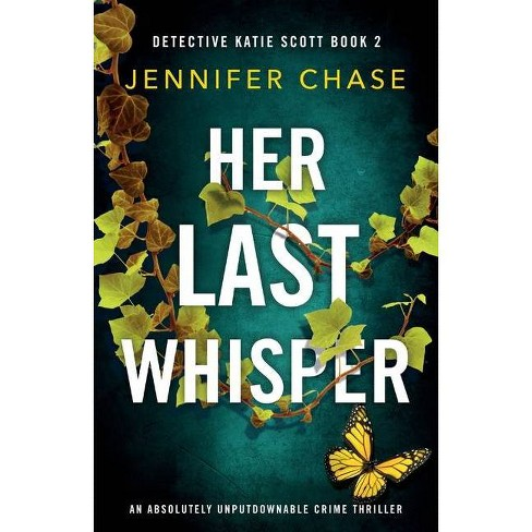Her Last Whisper - (Detective Katie Scott) by  Jennifer Chase (Paperback) - image 1 of 1