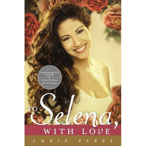 To Selena, with Love - by  Chris Perez (Paperback) - image 1 of 1