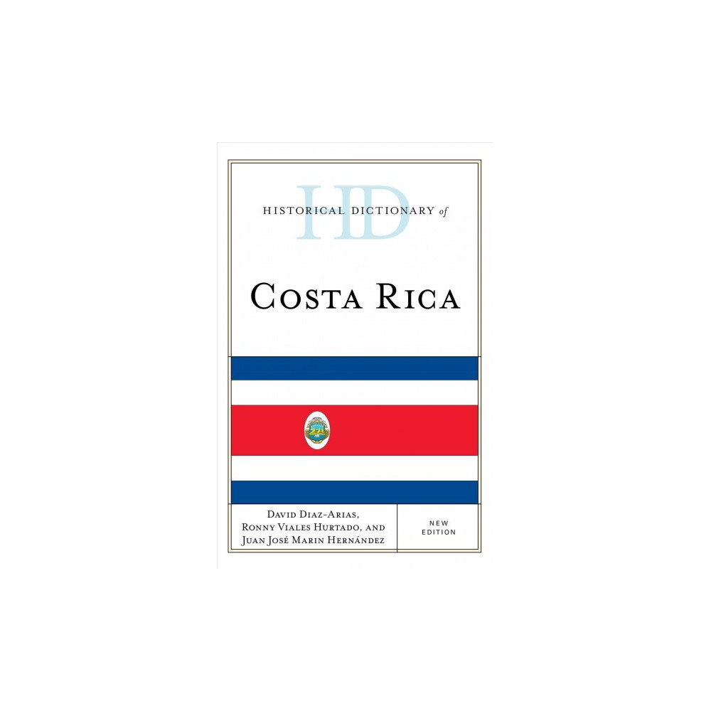 Historical Dictionary of Costa Rica - (Hardcover)